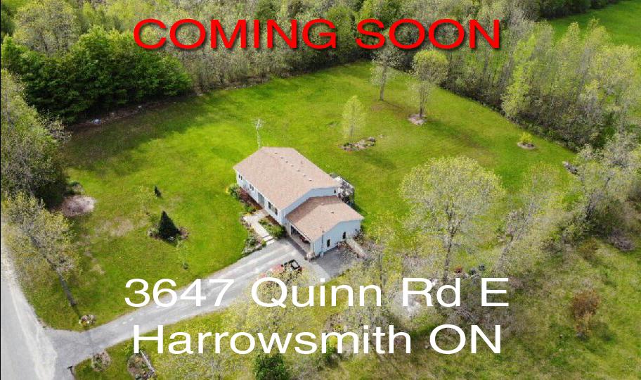 Coming Soon - 3647 Quinn Rd E, Harrowsmith ON